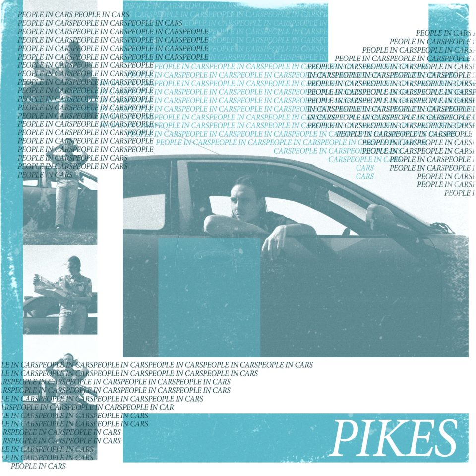 Pikes 'People In Cars' EP