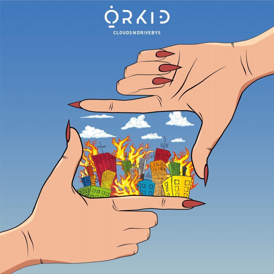 ORKID CloudsNDrivebys